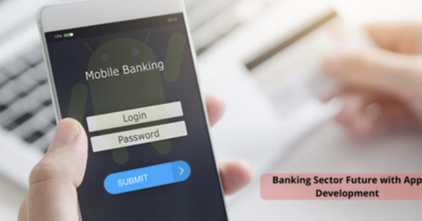 Banking Sector, mobile banking, android app development, app development company, neobank