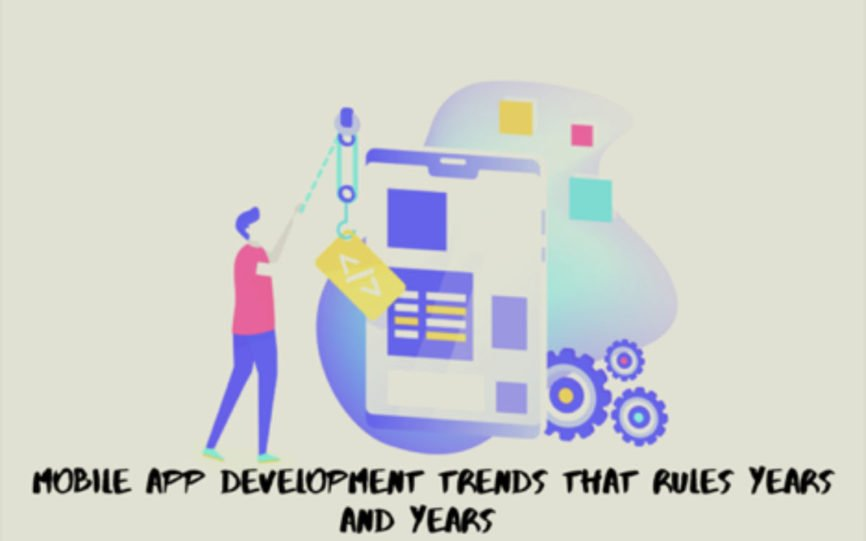Mobile Development Trends, Mobile App Trends, future trends in software engineering, App development trends, Mobile Application Trends