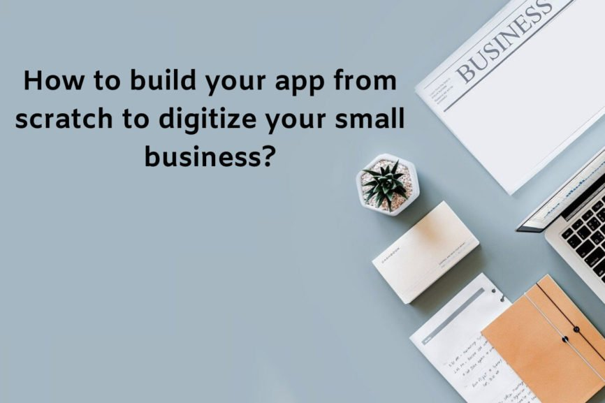How to build your app, App Marketing Strategy, marketing strategies, App Development, App for your business