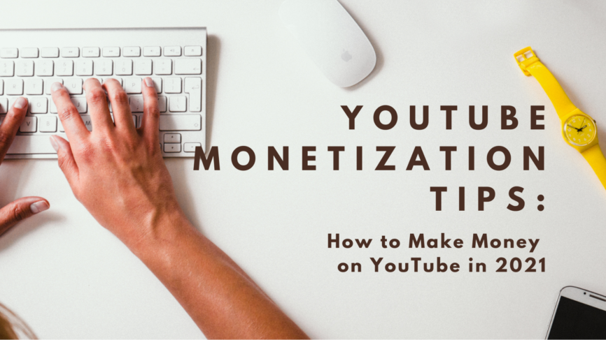 YouTube Monetization, YouTube Monetization Tips, How to Make Money on YouTube, Creating a YouTube Channel, Promoting YouTube Channel